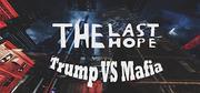 The Last Hope: Trump vs Mafia cover art