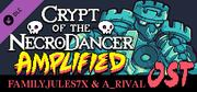 Crypt of the NecroDancer: AMPLIFIED OST - FamilyJules7X and A_Rival cover art