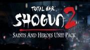 Total War: SHOGUN 2: Saints and Heroes Unit Pack cover art